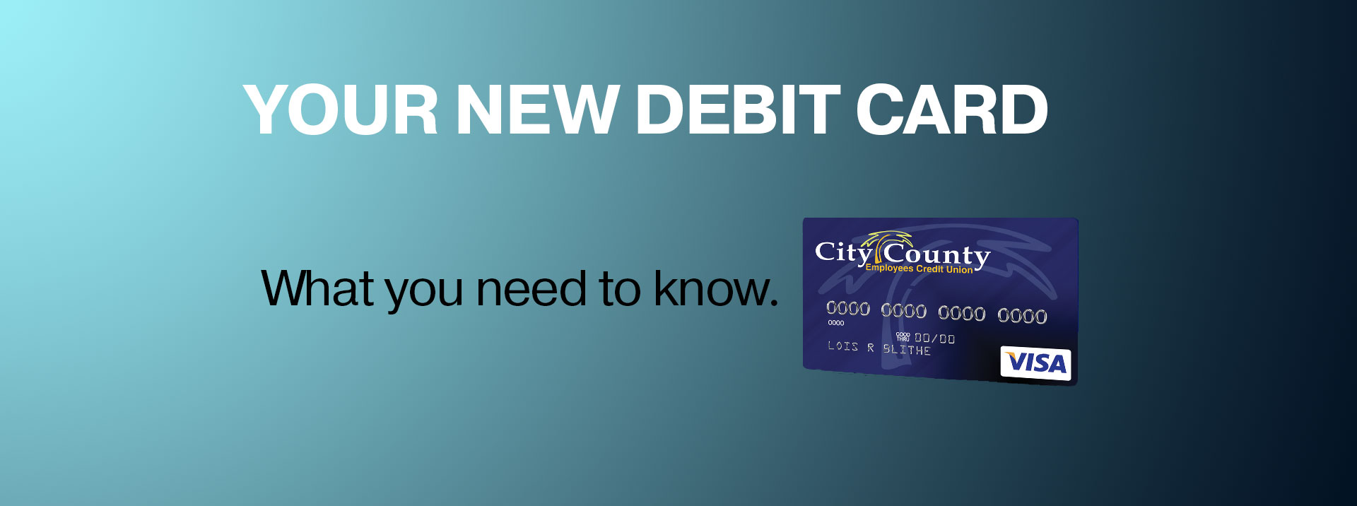 Important innformation concerning your new debit card. What you need to know.