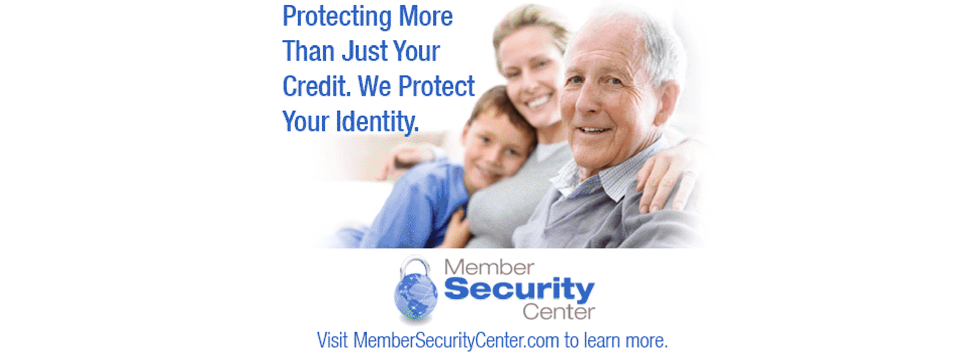 Protecting more than your credit. We protect your identity.