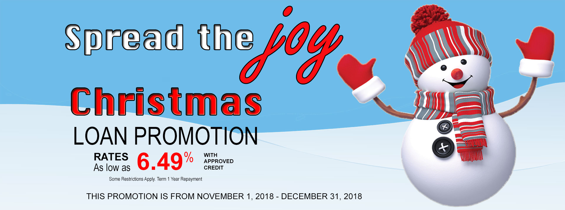 Spread the joy with our Christmas loan promotion. Rates as low as 6.49 percent